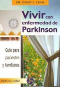 Vivir con enfermedad de Parkinson. Guía para pacientes y familiares.