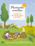 Plantando semillas. La pr�ctica del mindfulness con ni�os (con CD)