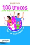 100 trucos para mejorar las relaciones con los adolescentes.