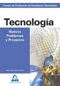 Tecnolog�a. Nuevos Problemas y Proyectos. Cuerpo de Profesores de Ense�anza Secundaria.