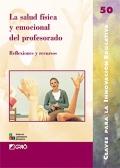 La salud f�sica y emocional del profesorado. Reflexiones y recursos.