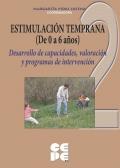Estimulaci�n temprana (de 0 a 6 a�os). 2-Desarrollo de capacidades, valoraci�n y programas de intervenci�n.Desarrollo de capacidades e intervenci�n temprana.