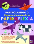 Papirolandia 3. Regreso al mundo de la papiroflexia.