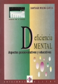 Deficiencia mental. Aspectos psicoevolutivos y educativos