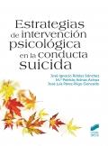 Estrategias de intervenci�n psicol�gica en la conducta suicida.