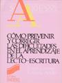 C�mo prevenir y corregir las dificultades en el aprendizaje de la lecto-escritura