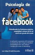 Psicolog�a de facebook. Vislumbrando los fen�menos ps�quicos, complejidad y alcance de la red social m�s grande del mundo