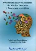 Desarrollo neuropsicológico de lóbulos frontales y funciones ejecutivas.