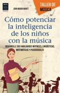 C�mo potenciar la inteligencia de los ni�os con la m�sica. Desarrolle sus habilidades motrices, ling��sticas, matem�ticas y psicosociales