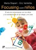 Focusing con ni�os. El arte de comunicarse con los ni�os y los adolescentes en el colegio y en casa.