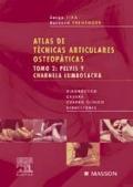 Atlas de T�cnicas Articulares Osteop�ticas. Tomo 2. Pelvis y Charnela Lumbosacra.