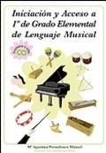 Iniciaci�n y acceso a 1� grado elemental de lenguaje musical. Contiene 2 CDs.