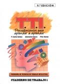 Programa de t�cnicas de trabajo intelectual ( TTI ). Procedimientos para aprender a aprender. Cuaderno de trabajo 1