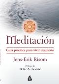 Meditaci�n. Gu�a pr�ctica para vivir despierto.