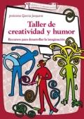 Taller de creatividad y humor. Recursos para desarrollar la imaginaci�n