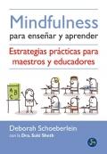 Mindfulness para ense�ar y aprender. Estrategias pr�cticas para maestros y educadores.