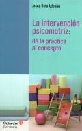 La intervenci�n psicomotriz: de la pr�ctica al concepto.