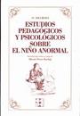 Estudios Pedag�gicos y Psicol�gicos sobre el Ni�o Anormal