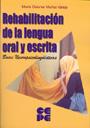 Rehabilitaci�n de la lengua oral y escrita. Bases Neuropsicololing�isticas