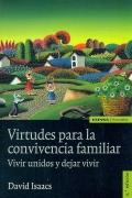 Virtudes para la convivencia familiar. Vivir unidos y dejar vivir.