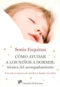 C�mo ayudar a los ni�os a dormir: t�cnica del acompa�amiento. una nueva manera de ense�ar a dormir sin sufrir
