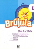 Brújula 1. Libro de la tutoría. Programa comprensivo de orientación educativa para el primer ciclo de Educación Primaria.