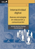 Interactividad digital. Nuevas estrategias en educaci�n y comunicaci�n.
