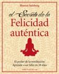 El secreto de la felicidad auténtica. El poder de la meditación. Aprende a ser feliz en 28 días