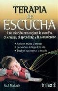 Terapia de escucha. Una soluci�n para mejorar la atenci�n, el lenguaje, el aprendizaje y la comunicaci�n.