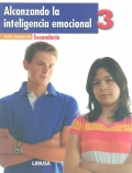 Alcanzando la inteligencia emocional 3. Secundaria.