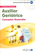 Auxiliar ger�atrico. Conceptos generales. Cuidados auxiliares.