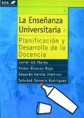La enseñanza universitaria. Planificación y desarrollo de la docencia.