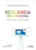 Resiliencia organizacional. El desafío de cuidar a las personas, mejorando la calidad de vida en las empresas del siglo XXI.