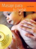 Masaje para tu beb�. Crecimiento f�sico y afectivo. (con DVD)