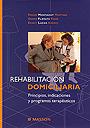 Rehabilitaci�n domiciliaria. Principios, indicaciones y programas terap�uticos.