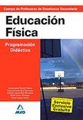 Educación Física. Programación Didáctica. Cuerpo de Profesores de Enseñanza Secundaria.
