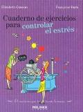 Cuaderno de ejercicios para controlar el estr�s