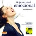 Mejora tu salud emocional. Desarrolla tu inteligencia emocional y recupera el bienestar.