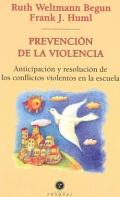Prevenci�n de la violencia. Anticipaci�n y resoluci�n de los conflictos violentos en la escuela.