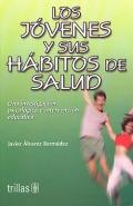 Los jóvenes y sus hábitos de salud. Una investigación psicológica e intervención educativa.