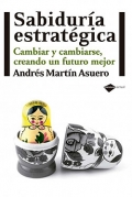 Sabidura estratgica. Cambiar y cambiarse, creando un futuro mejor.