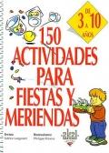 150 actividades para fiestas y meriendas. De 3 a 10 a�os.