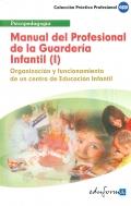 Manual del profesional de la Guarder�a Infantil (I). Organizaci�n y funcionamiento de un centro de Educaci�n Infantil
