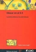 Educar en el 0-3. La práctica reflexiva en los nidi d ´ infancia.