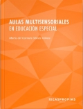 Aulas multisensoriales en educacin especial. Estimulacin e integracin sensorial en los espacios snoezelen.