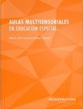 Aulas multisensoriales en educación especial. Estimulación e integración sensorial en los espacios snoezelen.