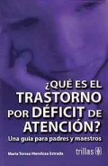 �Qu� es el trastorno por d�ficit de atenci�n? Una gu�a para padres y maestros.