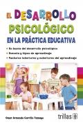El desarrollo psicol�gico en la pr�ctica educativa