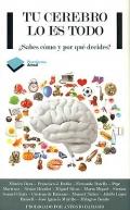 Tu cerebro lo es todo. � Sabes c�mo y por qu� decides ?.