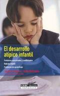 El desarrollo at�pico infantil. Problemas emocionales y conductuales, maltrato infantil, problemas de aprendizaje.